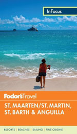 Fodor in Focus St. Maarten / Saint-Martin, St. Barth, 4th Ed