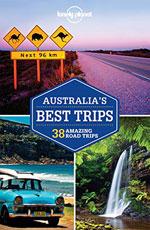 Lonely Planet Australia's Best Trips, 1st Ed.