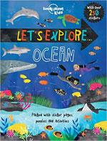 Lonely Planet Kids: Let's Explore...ocean 1st Ed.