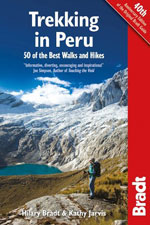 Bradt Peru Trekking: 50 of the Best Walks & Hikes, 1st Ed.