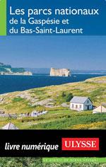 Les parcs nationaux de la Gaspésie/Bas-Saint-Laurent