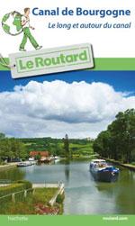 Routard Canal de Bourgogne : le Long et Autour du Canal