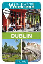 Grand Week-End à Dublin