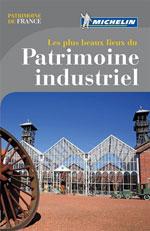Michelin Plus Beaux Lieux du Patrimoine Industriel en France
