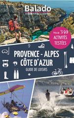Provence-Alpes Côte d'Azur : Guide de Loisirs
