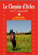 Chemin d'Arles Vers Compostelle: la Voie du Sud