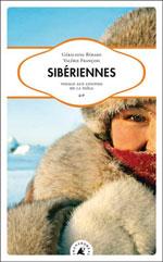 Sibériennes : Voyage aux Confins de la Taïga