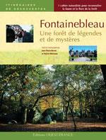 Fontainebleau, une Forêt de Légendes et de Mystères
