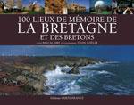100 Lieux de Mémoire de la Bretagne et des Bretons
