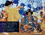 Mathurin Meheut - Voyage d'un Peintre Breton au Japon
