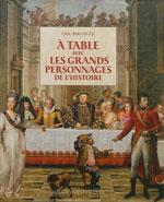 À la Table des Grands Personnages de l'Histoire