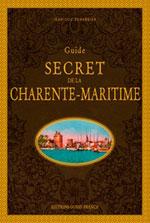 Guide Secret de la Rochelle et de Ses Environs