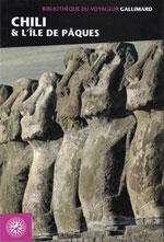 Bibliothèque du Voyageur Chili et Îles de Pâques