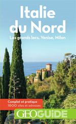Géoguide Italie du Nord : Grands Lacs, Venise, Milan