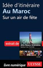 Idée d'itinéraire au Maroc - Sur un air de fête