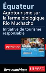 Équateur - Agrotourisme sur la ferme biologique Río Muchacho