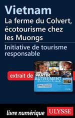 Vietnam - la ferme du Colvert, écotourisme chez les Muongs