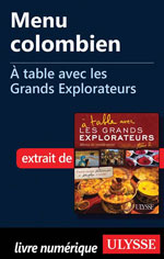Menu colombien - À table avec les Grands Explorateurs