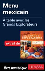 Menu mexicain - À table avec les Grands Explorateurs