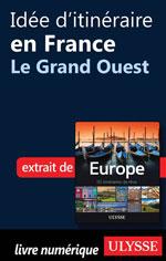 Idée d'itinéraire en France - Le Grand Ouest