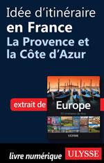 Idée d'itinéraire en France - La Provence et la Côte d'Azur
