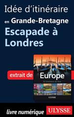Idée d'itinéraire en Grande-Bretagne - Escapade à Londres