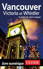 Vancouver, Victoria et Whistler