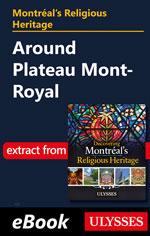 Montréal's Religious Heritage: Around Plateau Mont-Royal