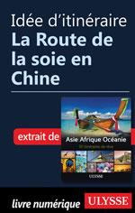 Idée d'itinéraire - La Route de la soie en Chine