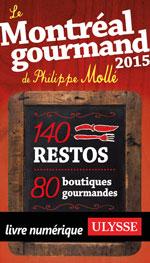 Le Montréal gourmand de Philippe Mollé 2015