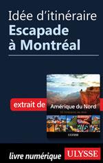Idée d'itinéraire - Escapade à Montréal