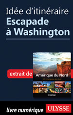 Idée d'itinéraire - Escapade à Washington