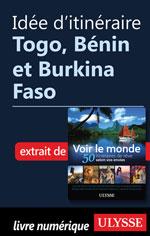 Idée d'itinéraire - Togo, Bénin et Burkina Faso