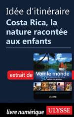 Idée d'itinéraire Costa Rica, la nature racontée aux enfants