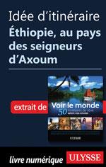 Idée d'itinéraire - Éthiopie, au pays des seigneurs d'Axoum