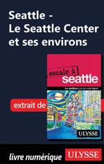 Le Seattle Center et ses environs