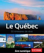 Le Québec - 50 itinéraires de rêve