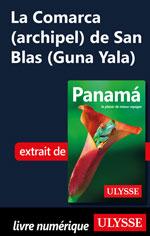 La Comarca (archipel) de San Blas (Guna Yala)