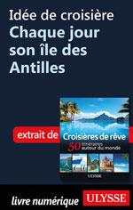 Idée de croisière Chaque jour son île des Antilles