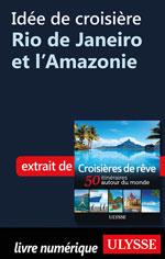 Idée de croisière - Rio de Janeiro et l'Amazonie