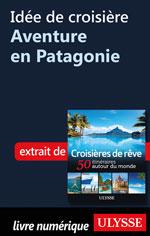 Idée de croisière - Aventure en Patagonie