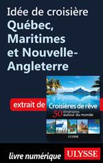 Idée de croisière - Québec, Maritimes et Nouvelle-Angleterre