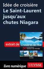 Idée de croisière Le Saint-Laurent jusqu'aux chutes Niagara