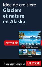 Idée de croisière - Glaciers et nature en Alaska