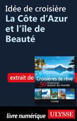 Idée de croisière - La Côte d'Azur et l'île de Beauté