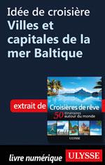 Idée de croisière - Villes et capitales de la mer Baltique