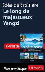 Idée de croisière - Le long du majestueux Yangzi