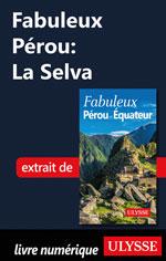 Fabuleux Pérou: La Selva