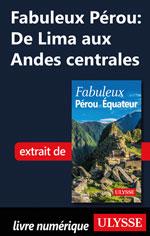 Fabuleux Pérou: De Lima aux Andes centrales