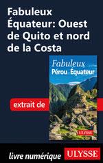 Fabuleux Équateur: Ouest de Quito et nord de la Costa